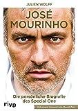 Jos� Mourinho: Die Biografie.  Mit einem Vorwort von Mesut �zil Bild
