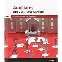 Word y Excel 2010 (Ejercicios) Auxiliares de la Administración Generla del Estado
