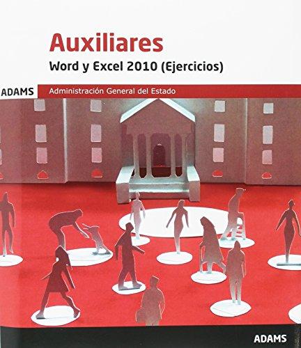 Word y Excel 2010 (Ejercicios) Auxiliares de la Administración Generla del Estado por Obra colectiva