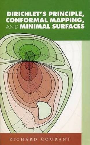 Dirichlet's Principle, Conformal Mapping, and Minimal Surfaces (Dover Books on Mathematics)
