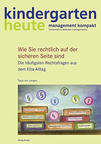 kindergarten heute basiswissen -Die häufigsten Rechtsfragen aus dem Kita-Alltag (kindergarten heute. basiswissen kita management)