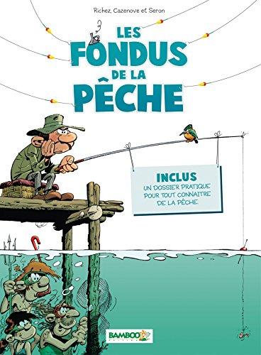 Les Fondus de la pêche - tome 1