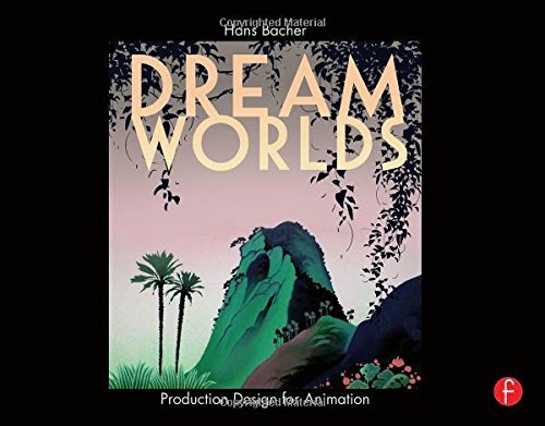 [ DREAM WORLDS PRODUCTION DESIGN FOR ANIMATION BY BACHER, HANS](AUTHOR)HARDBACK