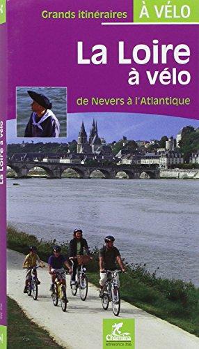 La Loire à vélo : De Nevers à l'Atlantique par Chamina