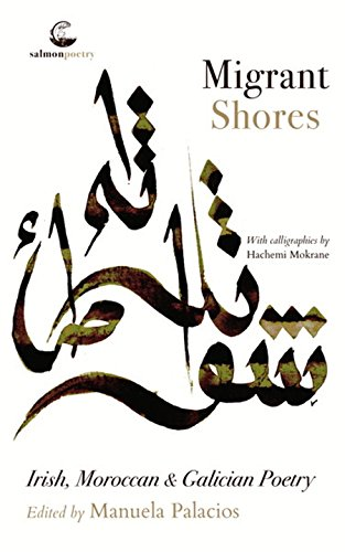Migrant Shores: Irish, Moroccan & Galician Poetry (Salmon Poetry)