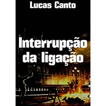 Interrupção da ligação (Portuguese Edition)