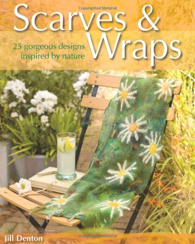 scarves-and-wraps-25-gorgeous-designs-inspired-by-nature-by-jill-denton-26-dec-2008-paperback