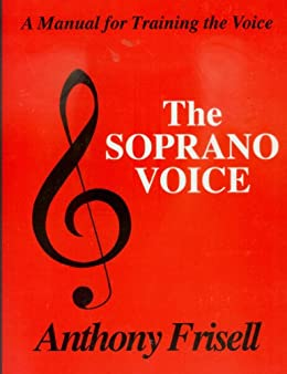 THE SOPRANO VOICE (English Edition) par [Frisell, Anthony]
