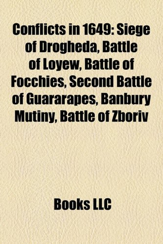 conflicts-in-1649-siege-of-drogheda-battle-of-loyew-battle-of-focchies-second-battle-of-guararapes-b