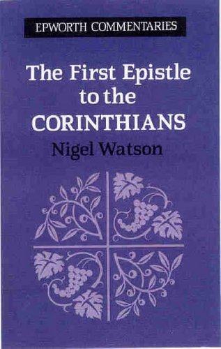 The First Epistle to the Corinthians (Epworth Commentaries) by Nigel Watson (2005-06-01)