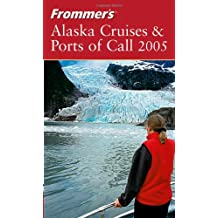 Frommer's .Alaska Cruises & Ports of Call 2005