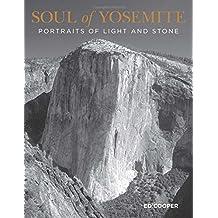 Soul of Yosemite: Portraits Of Light And Stone (Falconguides)
