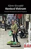 Kontext Vietnam: Historische Feinanalysen und politische Perspektiven - Günter Giesenfeld