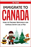Immigrate to Canada: How to Prepare Materials for Express Entry Like a Pro