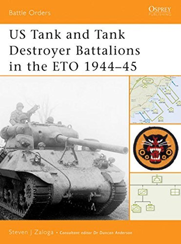 US Tank and Tank Destroyer Battalions in the ETO 1944-45 (Battle Orders) by Steven J. Zaloga (2005-01-01)