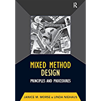 Mixed Method Design: Principles and Procedures (Developing Qualitative Inquiry Book 4) (English Edition)