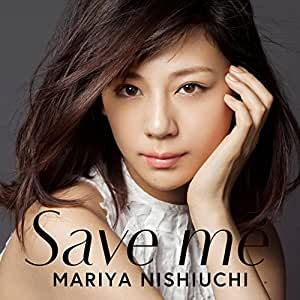 Mariya Nishiuchi - Save Me [Japan CD] AVCD-16560