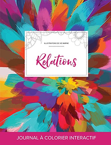 Journal de Coloration Adulte: Relations (Illustrations de Vie Marine, Salve de Couleurs) par Courtney Wegner