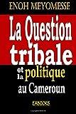 la question tribale et la politique au cameroun