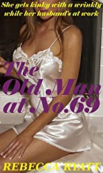 The Old Man at No.69: She Gets Kinky With A Wrinkly While Her Husband's At Work (Romping with Wrinklies)