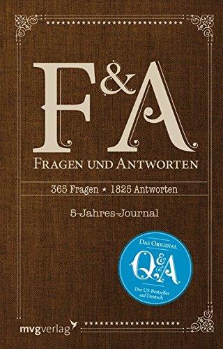 Fragen und Antworten: 365 Fragen, 5 Jahre, 1825 Antworten - Die deutsche Ausgabe von