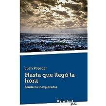 Hasta que lleg?3 la hora: Senderos inexplorados by Juan Popader (2014-07-12)