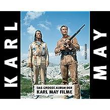 Das große Album der Karl-May-Filme | Von Marie Versini handsignierte und nummerierte Sonderausgabe in einem Band: Die schönsten Filmstills aller Karl-May-Verfilmungen