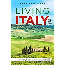 Living in Italy: the Real Deal - Hilarious Expat Adventure Stories (English Edition)