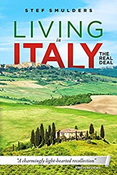 Living in Italy: the Real Deal - Hilarious Expat Adventures (English Edition) di [Smulders, Stef]