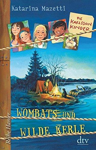 Die Karlsson-Kinder (2) Wombats und wilde Kerle (Reihe Hanser): Alle Infos bei Amazon
