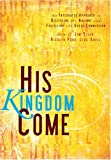 His Kingdom Come: An Integrated Approach to Discipling the Nations and Fulfilling the Great Commission by Multiple Authors (2008-01-01)