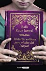 Historias eróticas para viudas del Punjab par Balli Kaur Jaswal