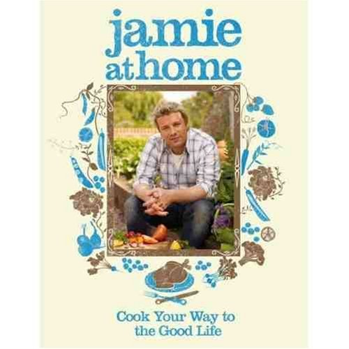 Jamie at Home - Cook Your Way to the Good Life by Jamie Oliver (29-Jun-1905) Hardcover