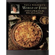 Paula Wolfert's world of food: A collection of recipes from her kitchen, travels, and friends by Paula Wolfert (1988-08-01)