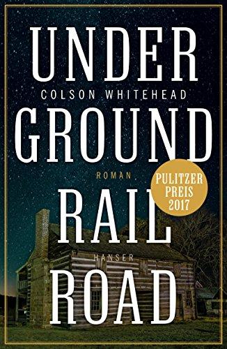 Buchseite und Rezensionen zu 'Underground Railroad: Roman' von Colson Whitehead