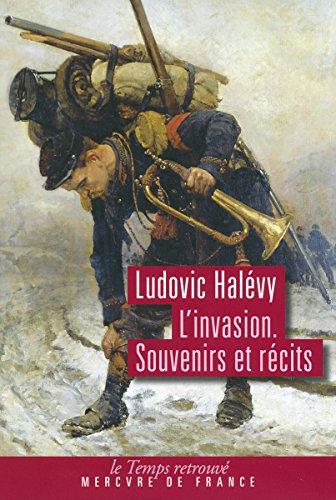 L'invasion: Souvenirs et récits
