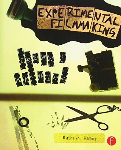 Experimental Filmmaking: BREAK THE MACHINE por Kathryn Ramey