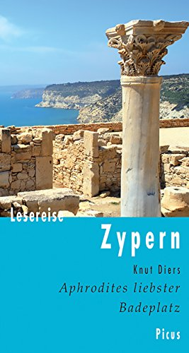 Lesereise Zypern: Aphrodites liebster Badeplatz (Picus Lesereisen)