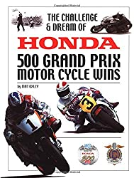 The Challenge and Dream of Honda: 500 GP Motorcycle Wins by Mat Oxley (2002-01-02)