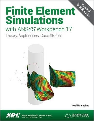 Finite Element Simulations with ANSYS Workbench 17 (Including unique access code) por Huei-Huang Lee