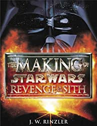 The Making of Star Wars : Revenge of the Sith by J. W. Rinzler (2005-04-02)