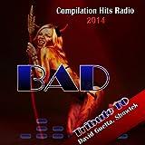 Bad: Tribute to David Guetta, Showtek (Compilation Hits Radio 2014)