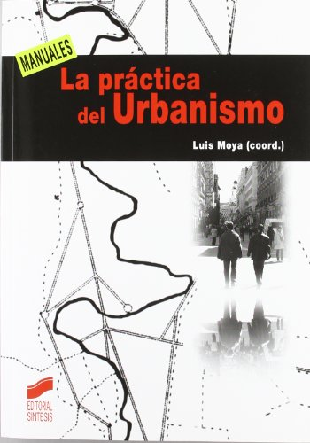 La práctica del urbanismo por Luis Moya González