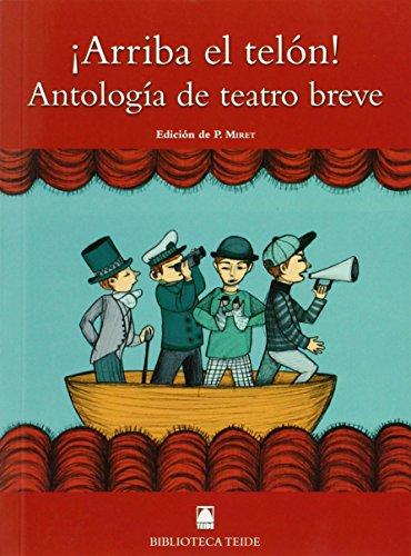 Biblioteca Teide 077 - ¡Arriba el telón! Antología de teatro breve - 9788430761722