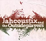 Jahcoustix And the Outsideplayers