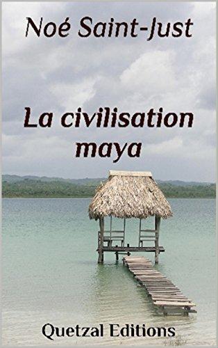 La civilisation maya (CALENDRIERS MAYAS t. 1)
