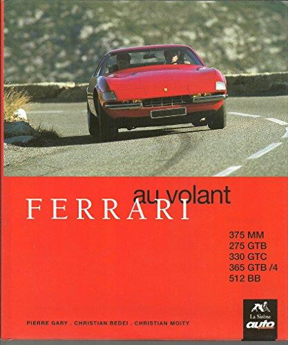 Ferrari : Cinq modèles de légende..., 375 MM, 275 GTB, 330 GTC, 365 GTB 4, 512 BB par Pierre Gary