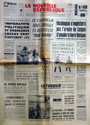 NOUVELLE REPUBLIQUE (LA) [No 8051] du 09/03/1971 - LES CONFLITS SOCIAUX -LA TURQUIE A LA CROISEE DES CHEMINS PAR BOUSSAGUET -A POITIERS / 431 ETUDIANTS SOLIDAIRES DE 9 DES LEURS INCULPES POUR SEQUESTRATION -LES SPORTS / JOE FRAZIER / CASSIUS CLAY -WASHINGTON N'EMPECHERA PAS L'ARMEE DE SAIGON D'ENVAHIR LE NORD-VIETNAM par Collectif