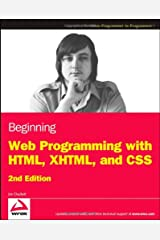 Beginning Web Programming with HTML, XHTML, and CSS (Wrox Programmer to Programmer) Paperback