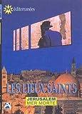 Les lieux saints : Jerusalem / Mer morte